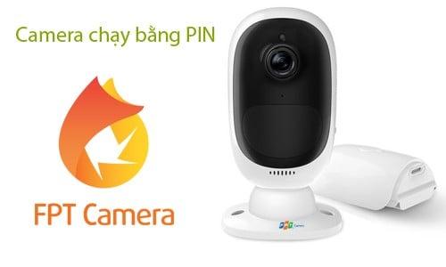 Camera IP chạy bằng PIN. Sản phẩm công nghệ cao của FPT Camera