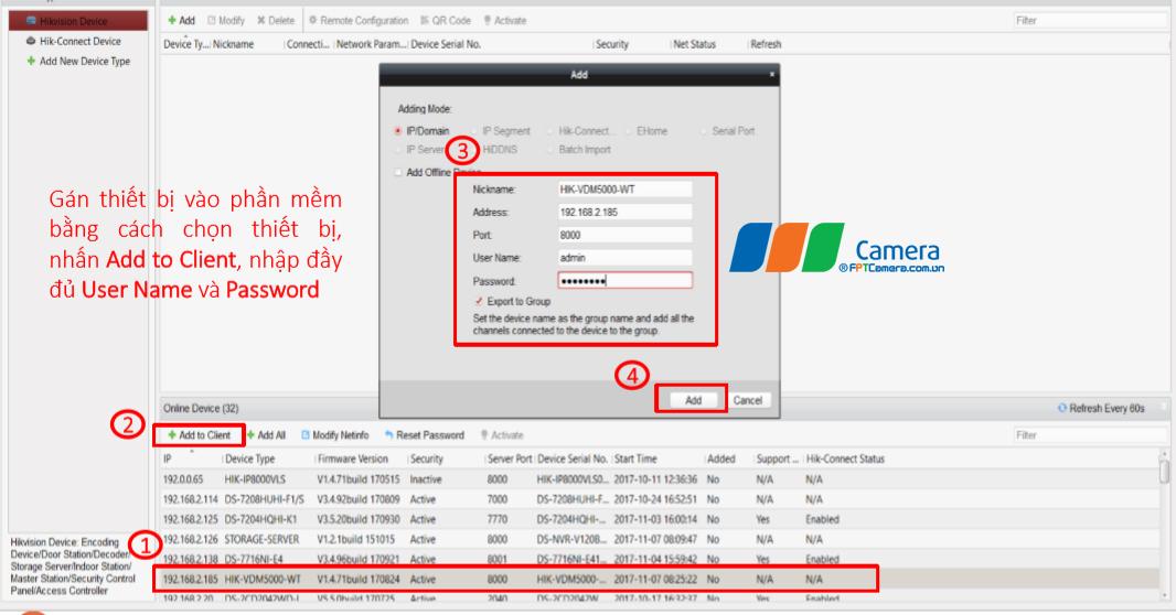 Gán thiết bị vào phần mềm bằng cách chọn thiết bị, nhấn Add to Client, nhập đầy đủ User Name và Password